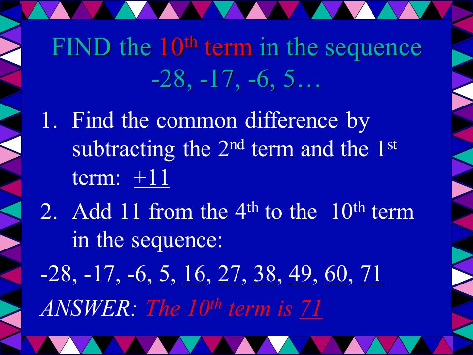 FIND the 10th term in the sequence -28, -17, -6, 5…