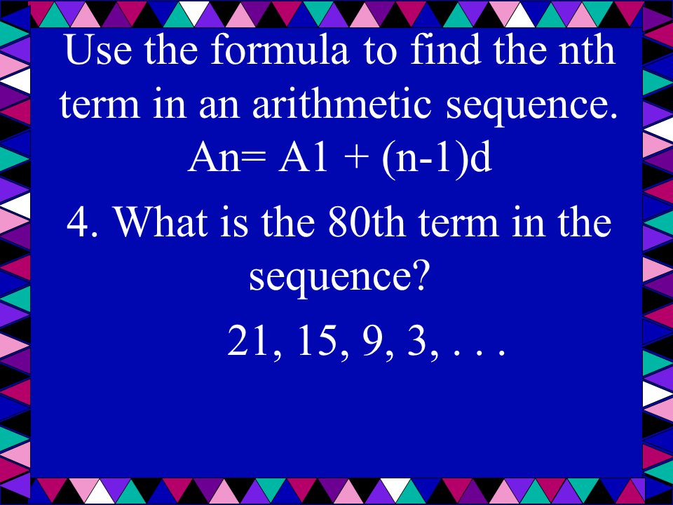 4. What is the 80th term in the sequence