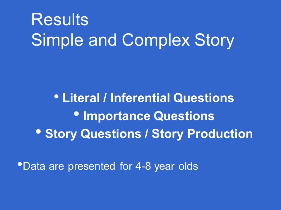 Results Simple and Complex Story