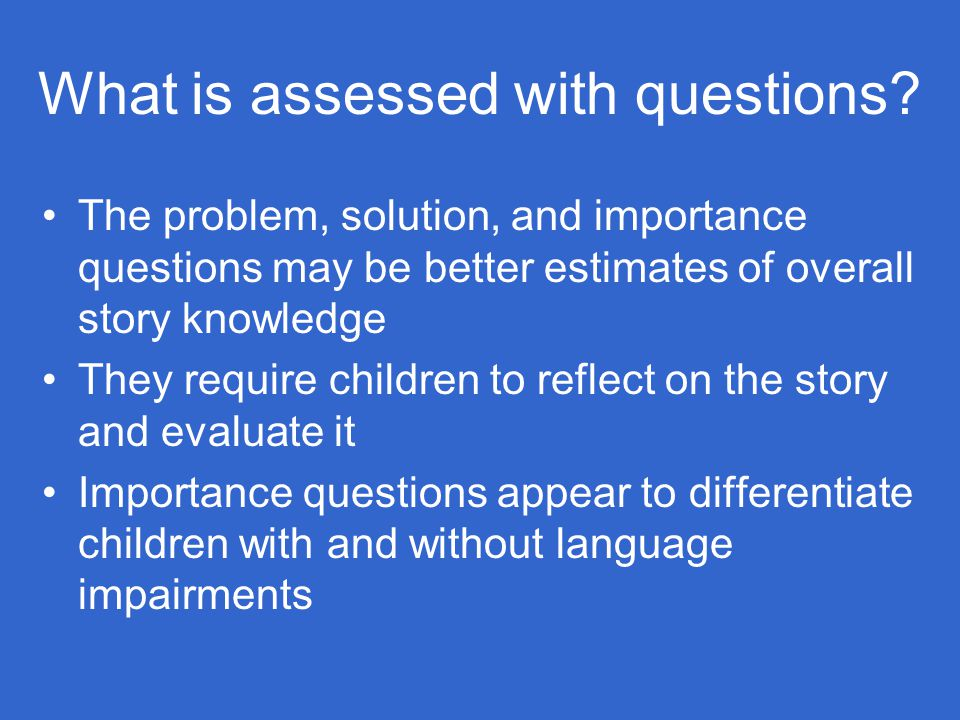 What is assessed with questions