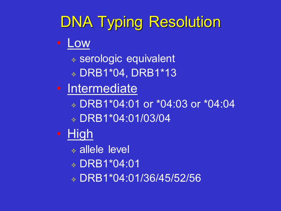 DNA Typing Resolution Low Intermediate High serologic equivalent