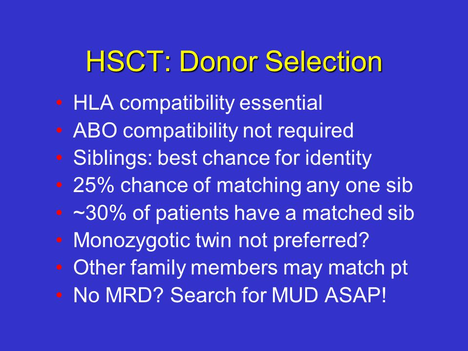 HSCT: Donor Selection HLA compatibility essential