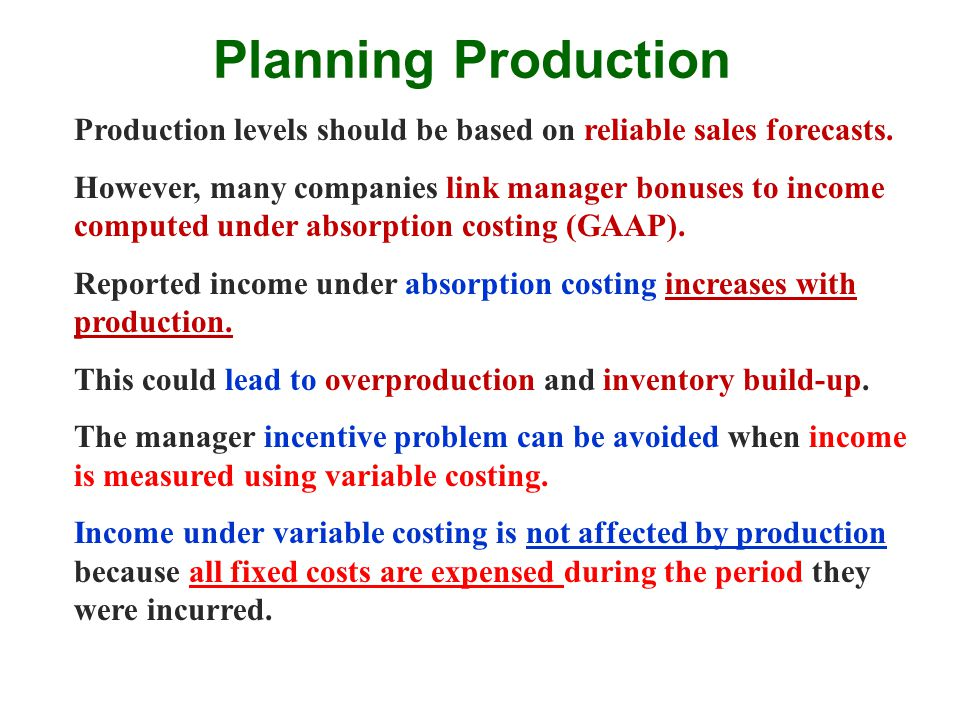 Planning Production Production levels should be based on reliable sales forecasts.