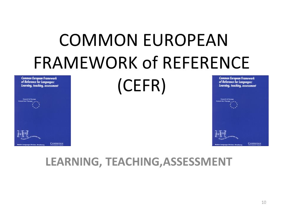 COMMON EUROPEAN FRAMEWORK of REFERENCE (CEFR)