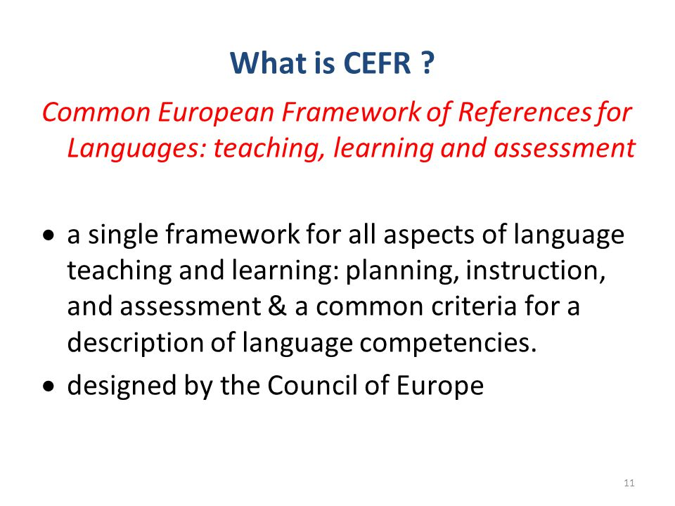 What is CEFR Common European Framework of References for Languages: teaching, learning and assessment.