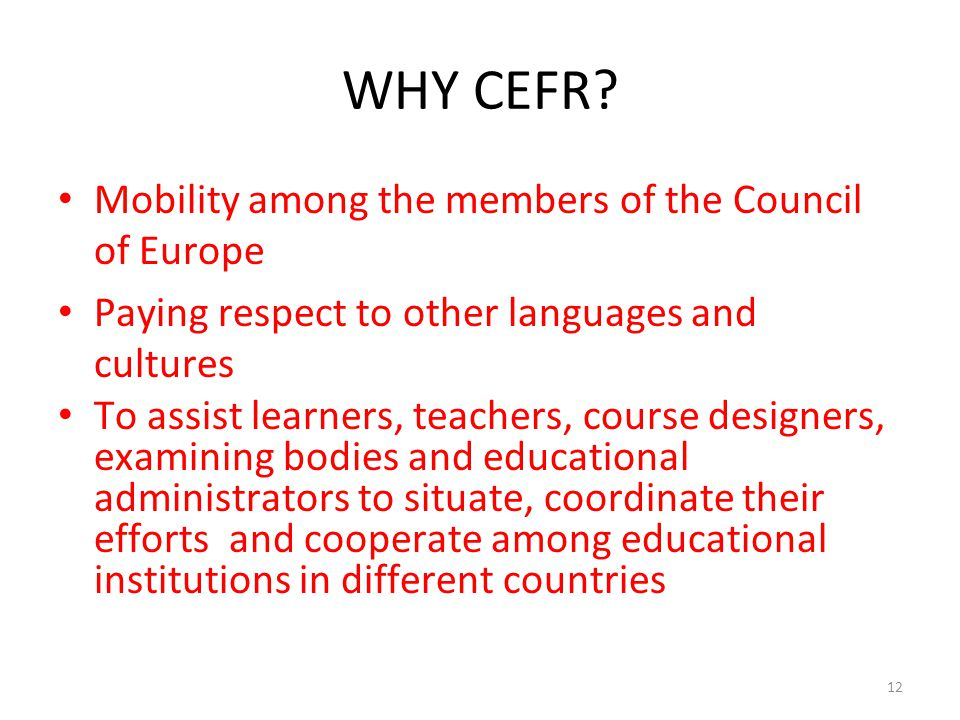 WHY CEFR Mobility among the members of the Council of Europe