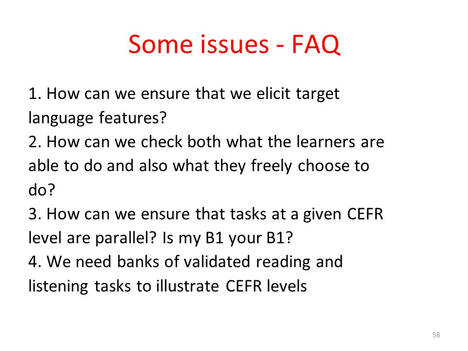 Some issues - FAQ 1. How can we ensure that we elicit target