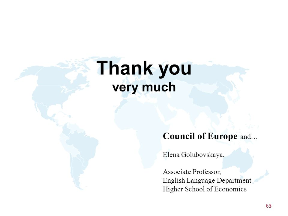Thank you very much Council of Europe and… Elena Golubovskaya,