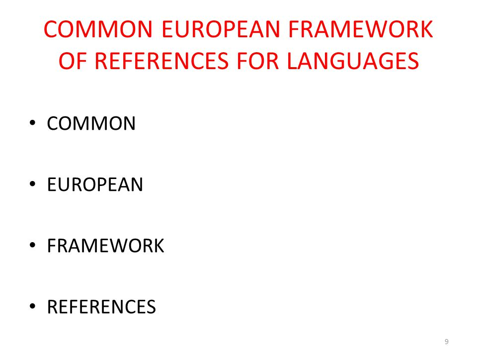 COMMON EUROPEAN FRAMEWORK OF REFERENCES FOR LANGUAGES