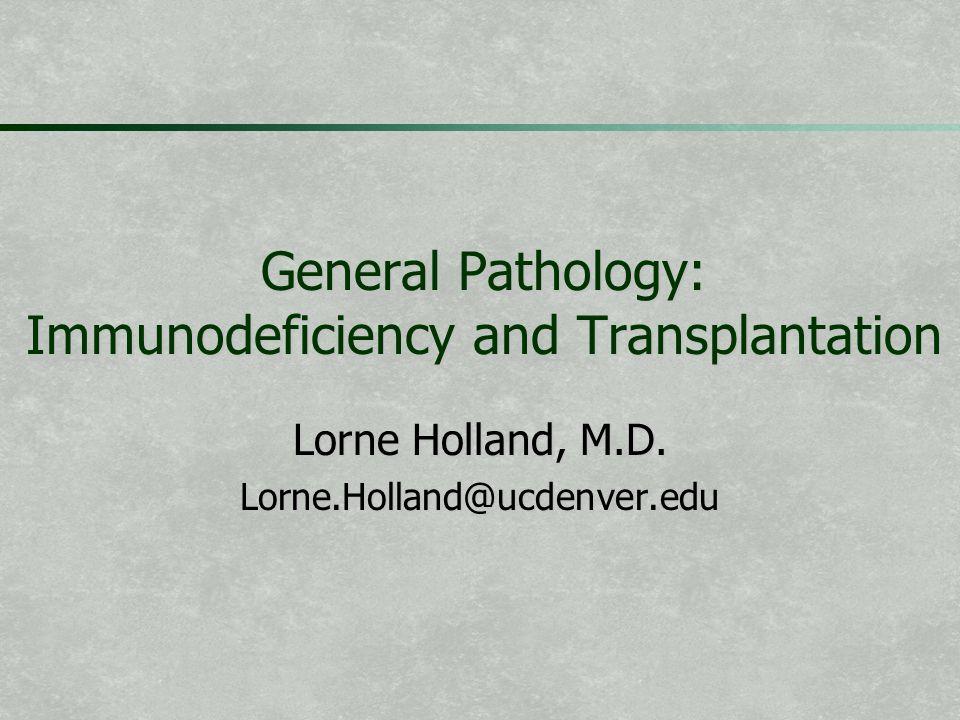 General Pathology: Immunodeficiency and Transplantation