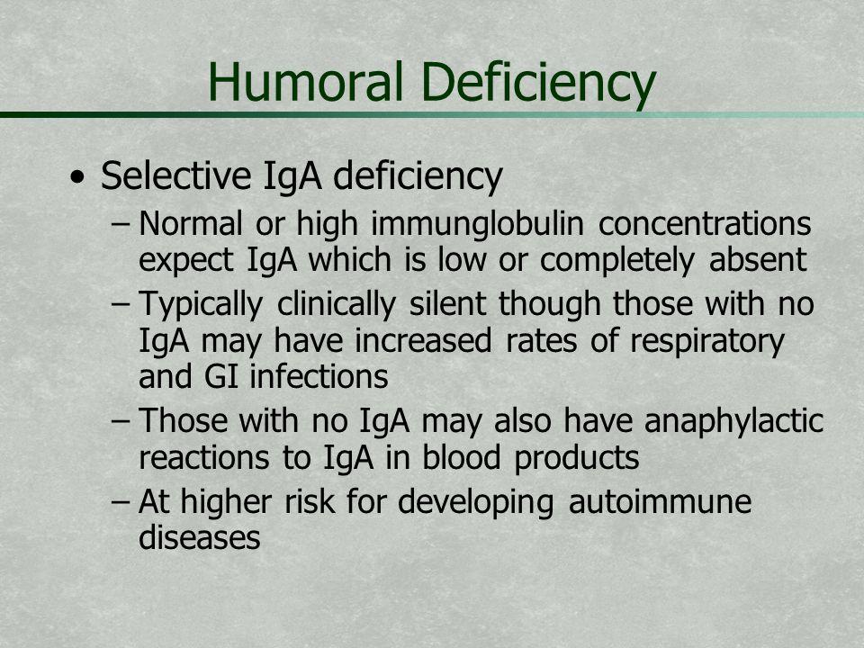 Humoral Deficiency Selective IgA deficiency