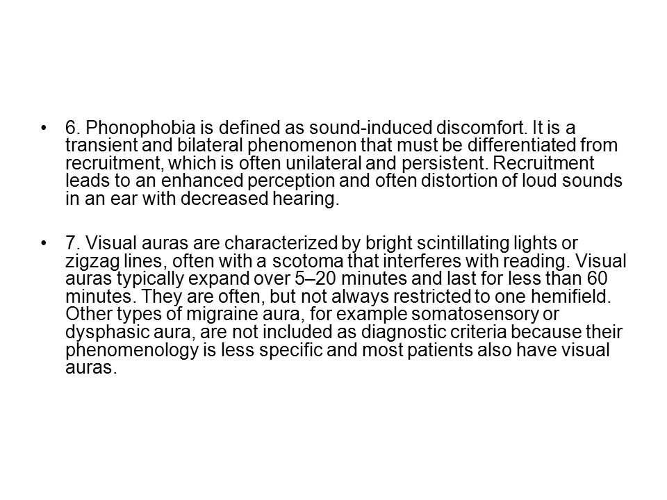 6. Phonophobia is defined as sound-induced discomfort