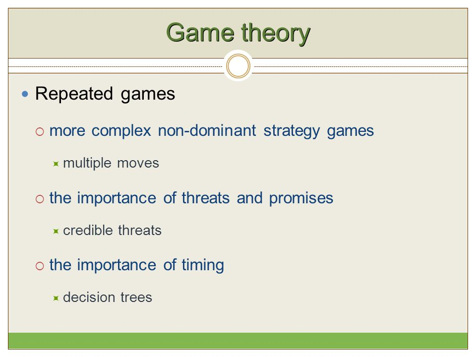 Game theory Repeated games more complex non-dominant strategy games
