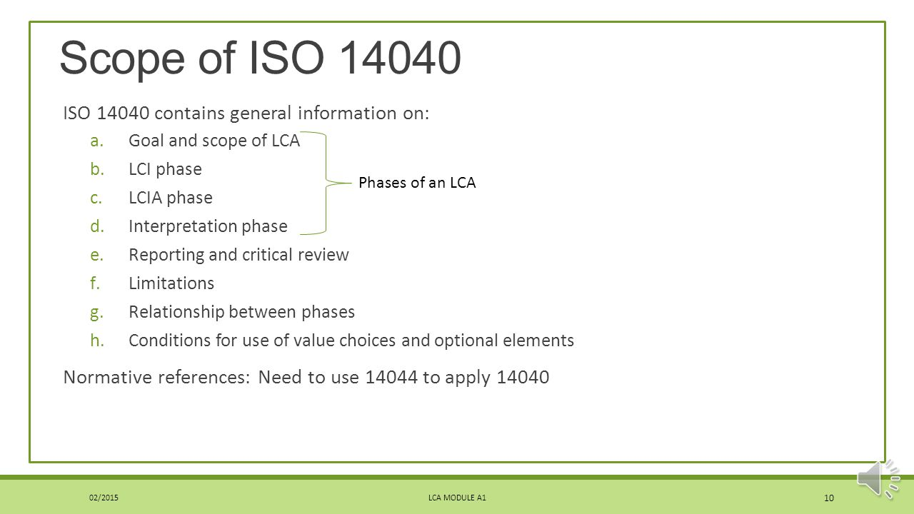 Scope of ISO 14040 ISO 14040 contains general information on: