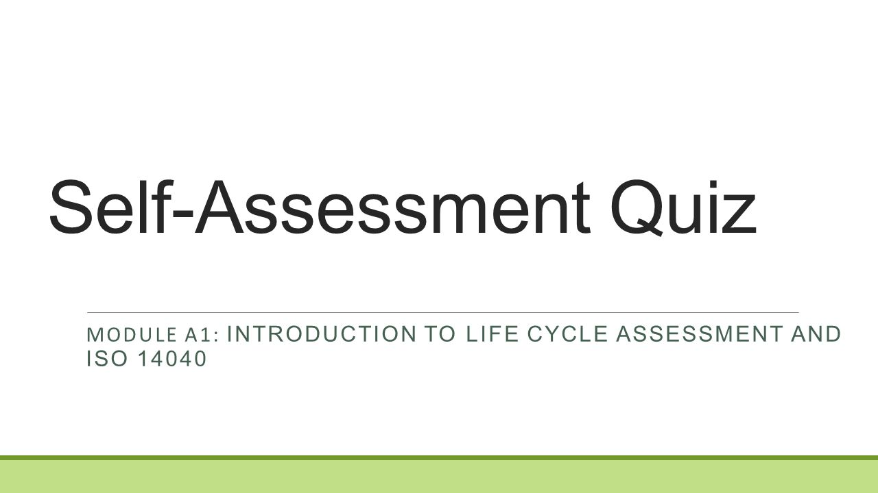 MODULE A1: Introduction to Life Cycle Assessment and ISO 14040