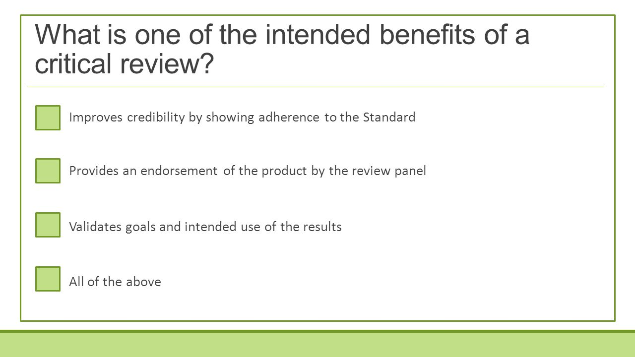 What is one of the intended benefits of a critical review