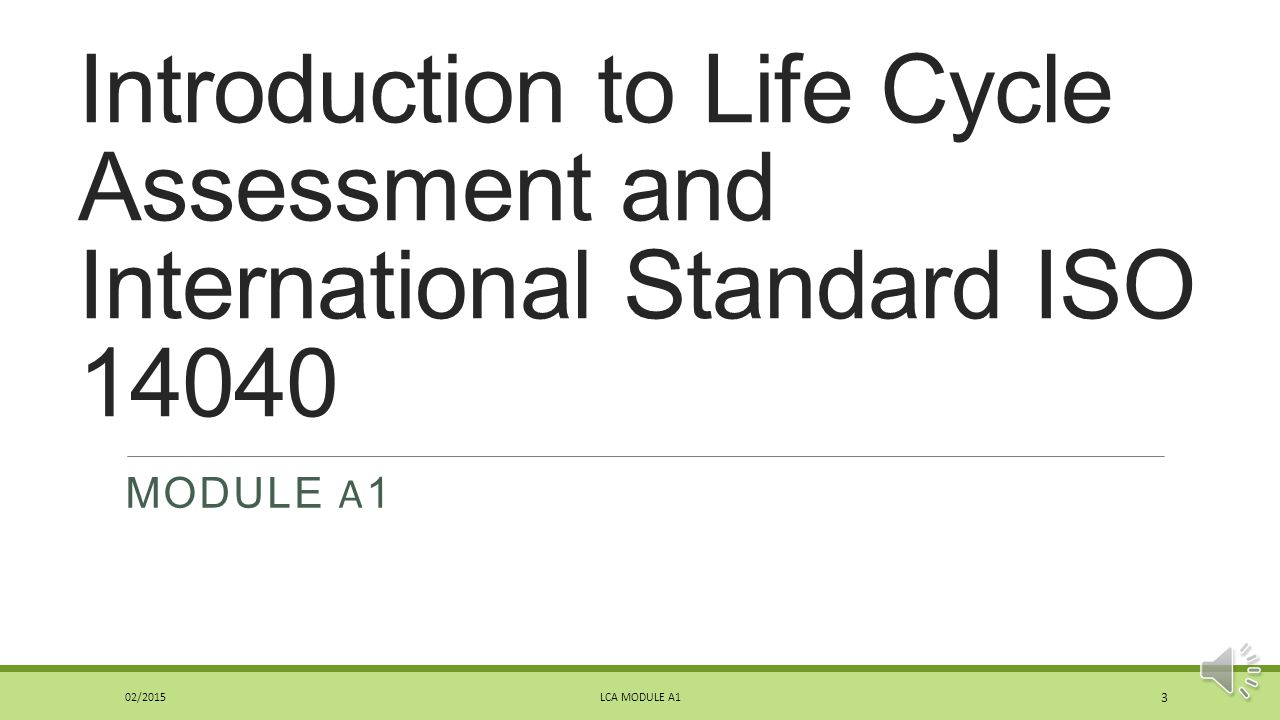 Introduction to Life Cycle Assessment and International Standard ISO 14040