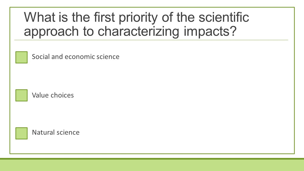 What is the first priority of the scientific approach to characterizing impacts