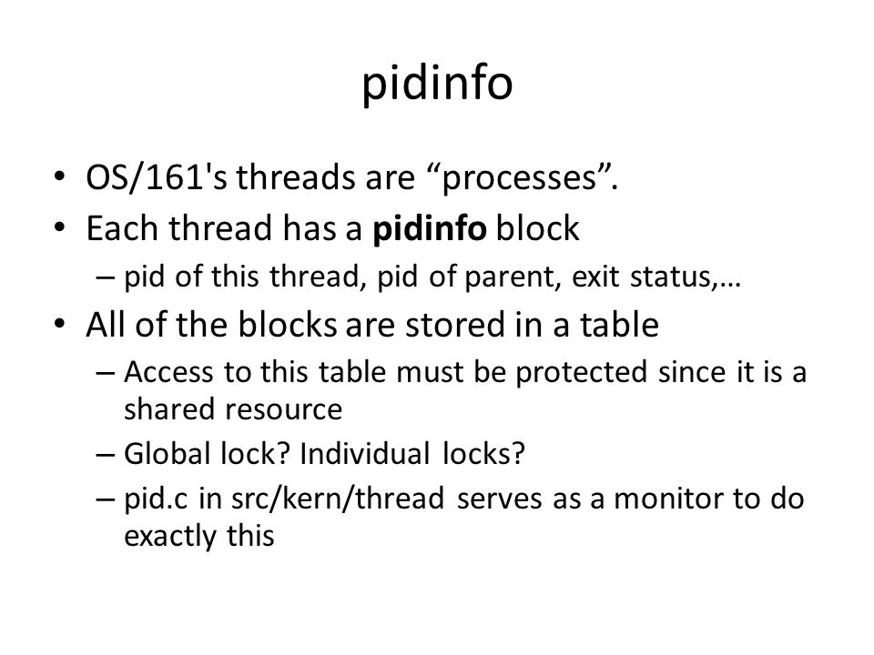 pidinfo OS/161 s threads are processes .