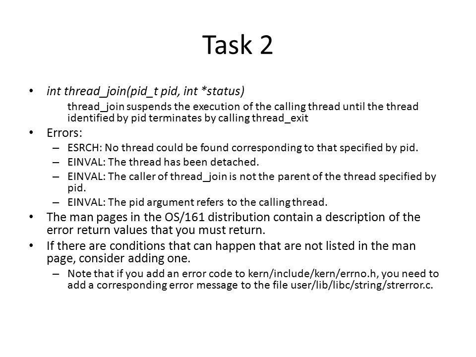 Task 2 int thread_join(pid_t pid, int *status) Errors: