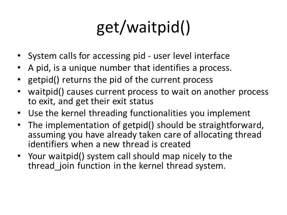get/waitpid() System calls for accessing pid - user level interface
