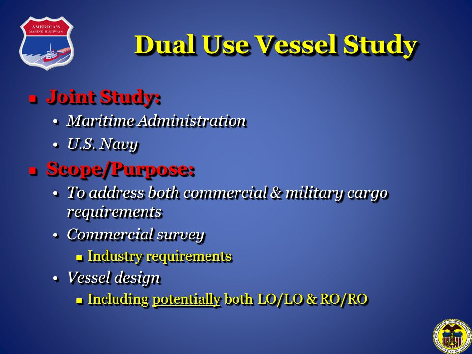 Dual Use Vessel Study Joint Study: Scope/Purpose: