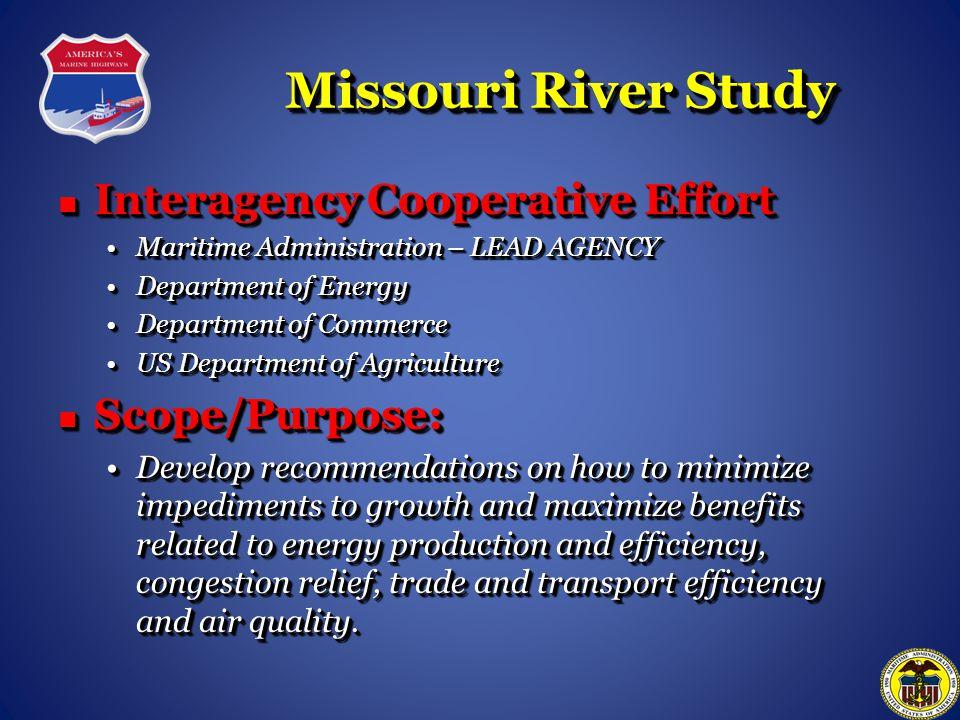 Missouri River Study Interagency Cooperative Effort Scope/Purpose: