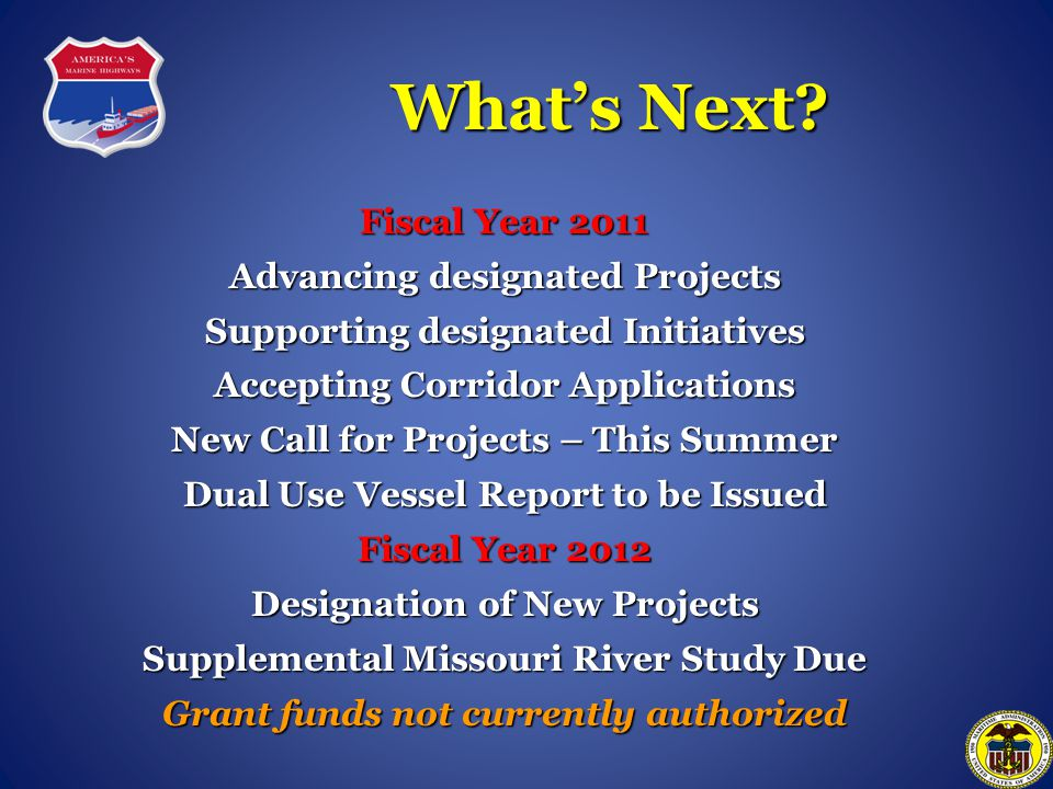 What's Next Fiscal Year 2011 Advancing designated Projects