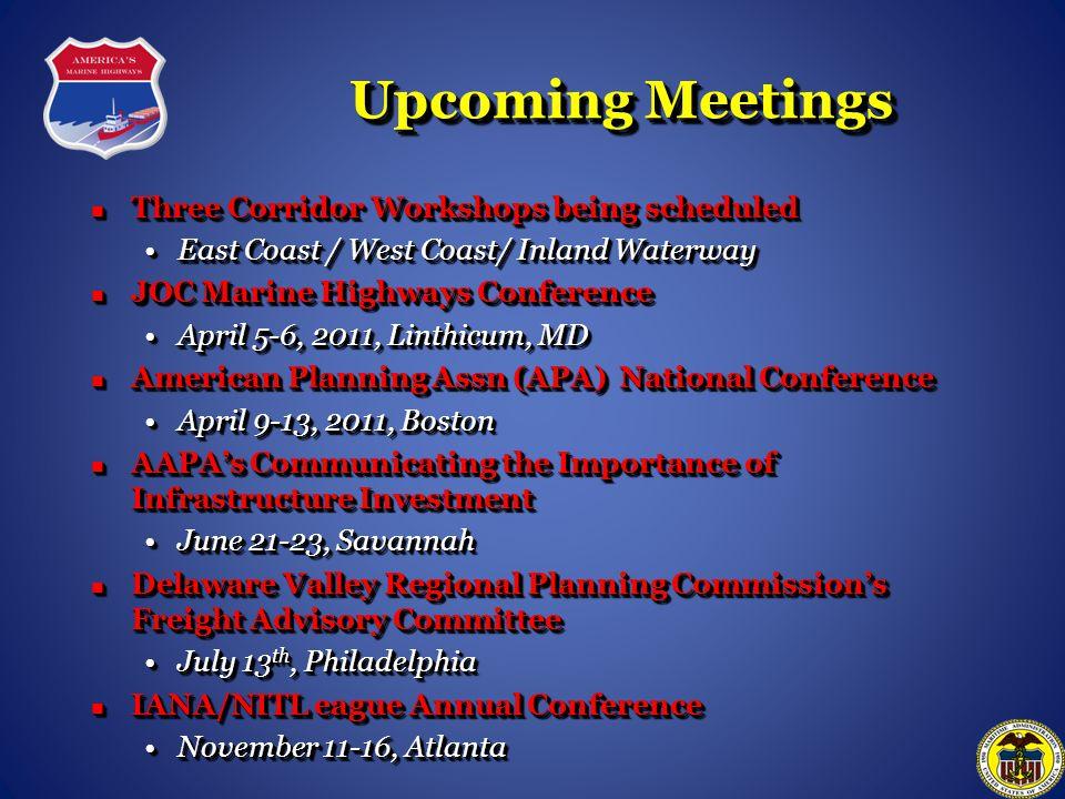 Upcoming Meetings Three Corridor Workshops being scheduled