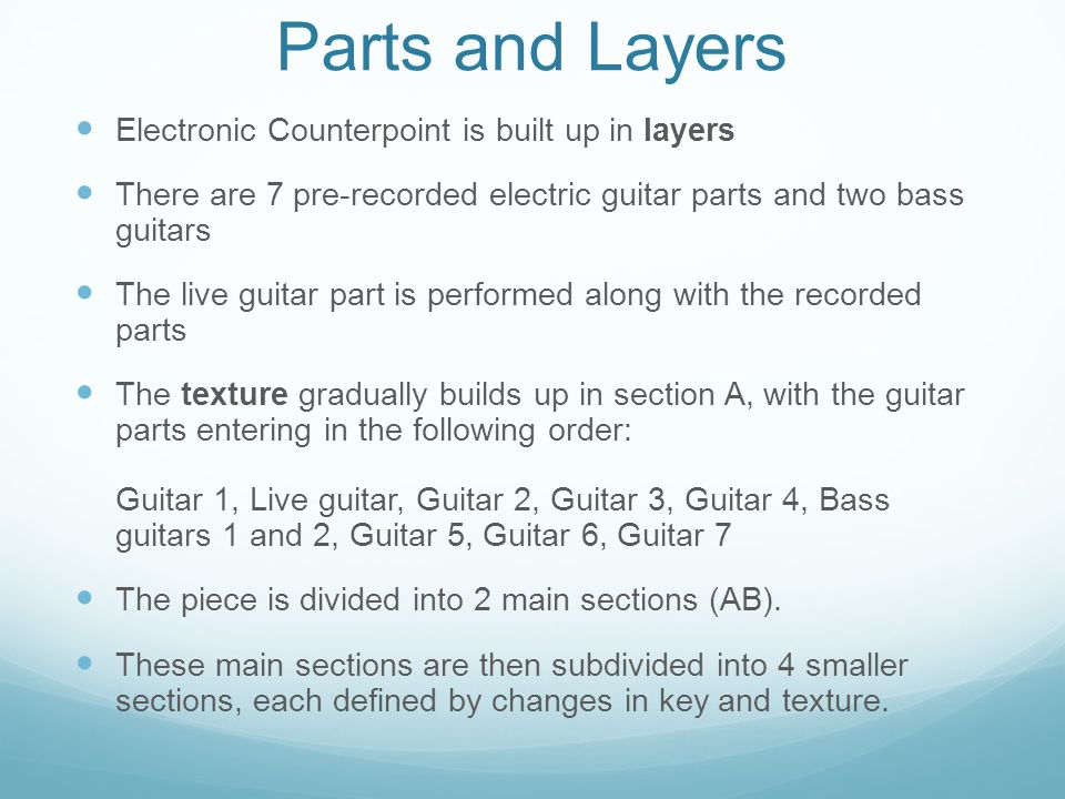 Parts and Layers Electronic Counterpoint is built up in layers