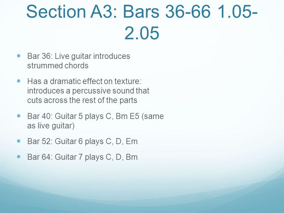 Section A3: Bars 36-66 1.05-2.05 Bar 36: Live guitar introduces strummed chords.