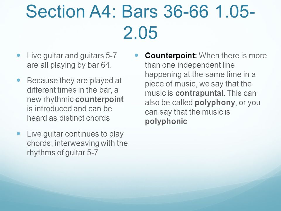 Section A4: Bars 36-66 1.05-2.05 Live guitar and guitars 5-7 are all playing by bar 64.