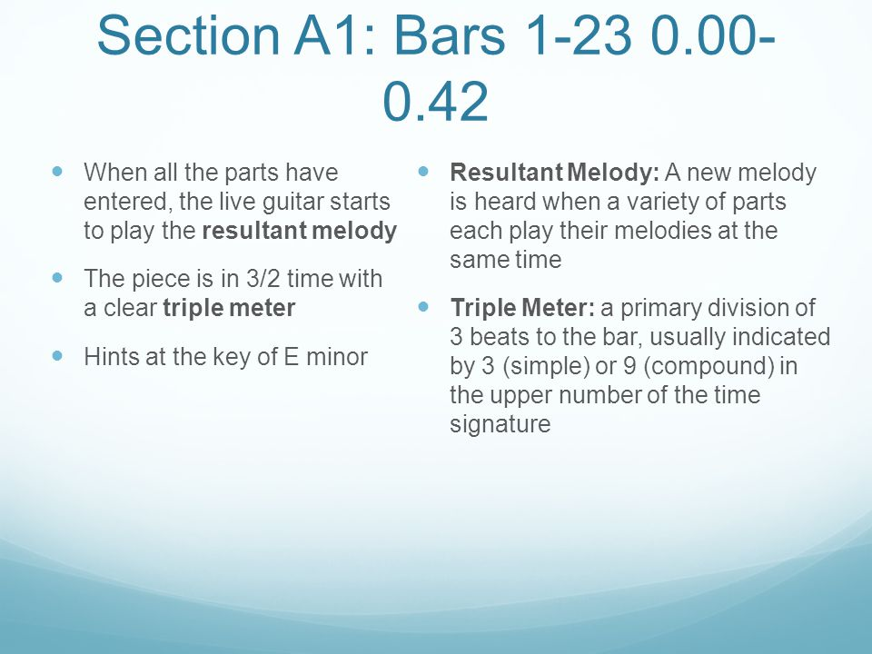 Section A1: Bars 1-23 0.00-0.42 When all the parts have entered, the live guitar starts to play the resultant melody.