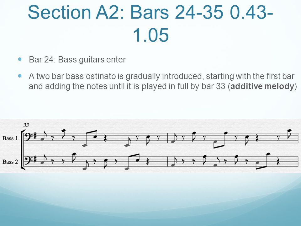 Section A2: Bars 24-35 0.43-1.05 Bar 24: Bass guitars enter