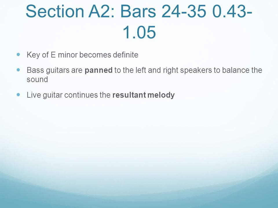 Section A2: Bars 24-35 0.43-1.05 Key of E minor becomes definite