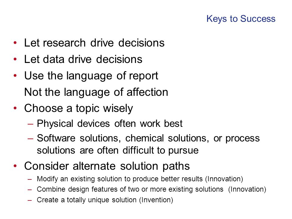 Let research drive decisions Let data drive decisions