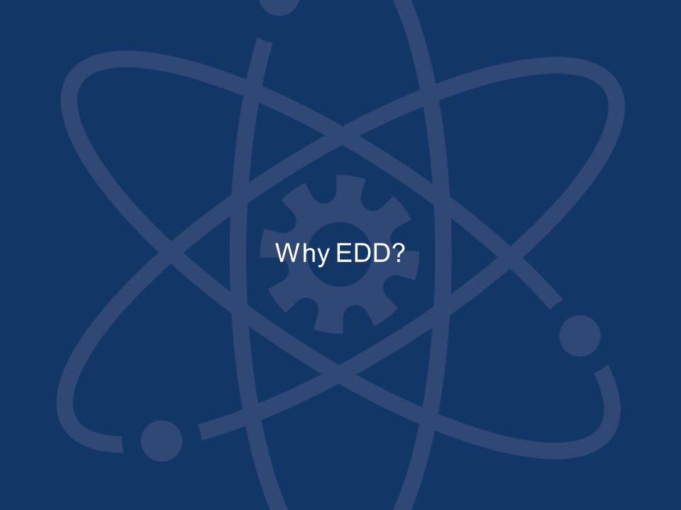 Why EDD