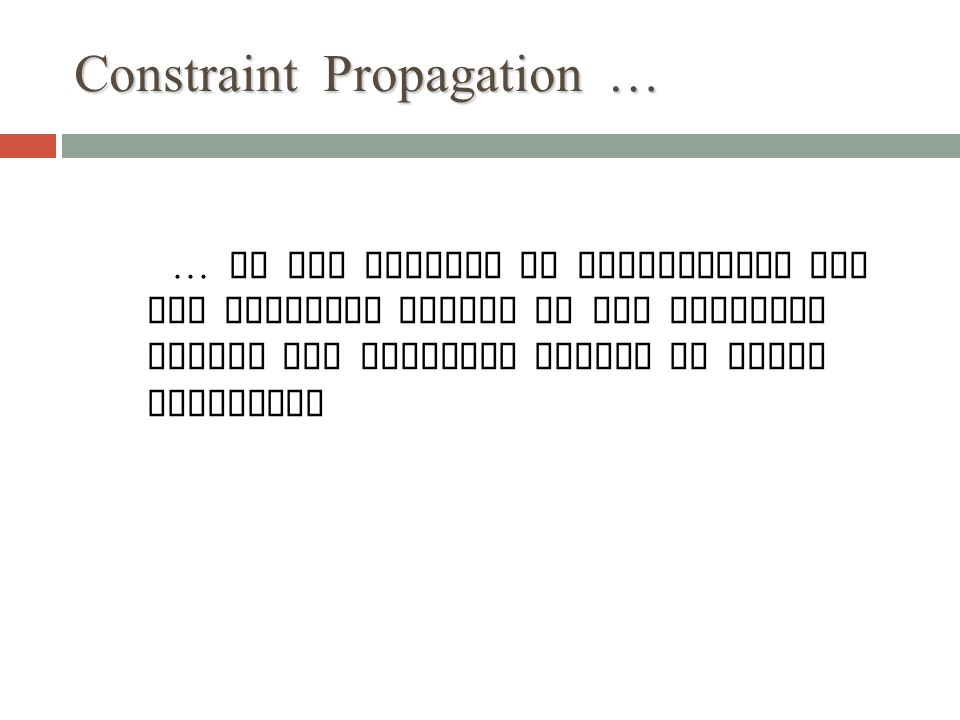 Constraint Propagation …