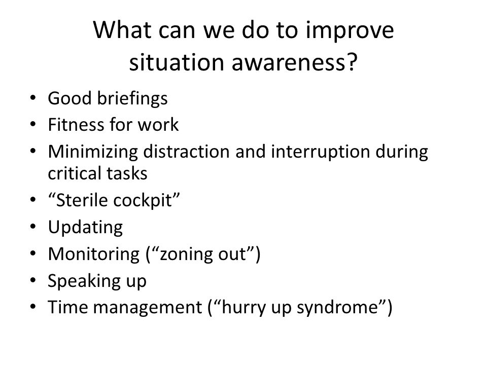 What can we do to improve situation awareness