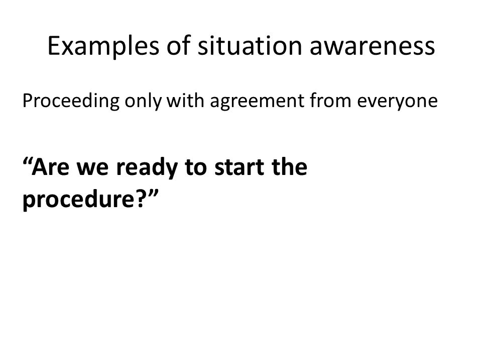 Examples of situation awareness