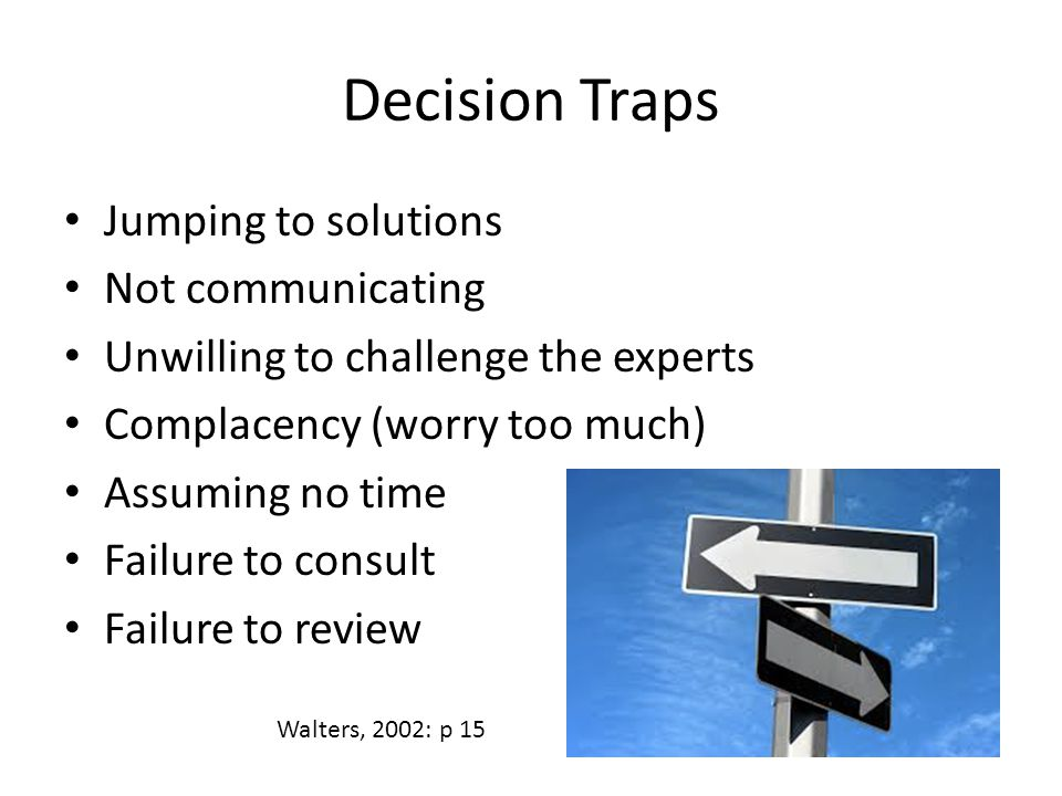 Decision Traps Jumping to solutions Not communicating