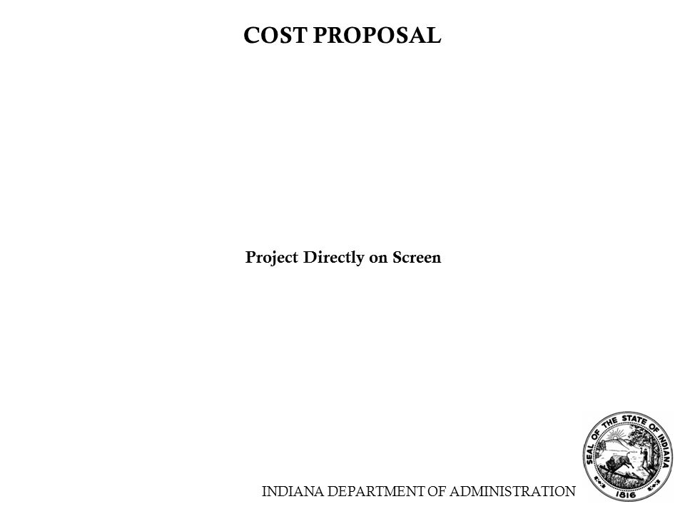 COST PROPOSAL Project Directly on Screen