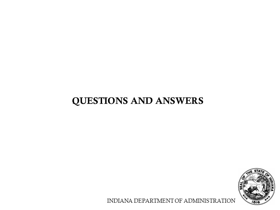 QUESTIONS AND ANSWERS INDIANA DEPARTMENT OF ADMINISTRATION