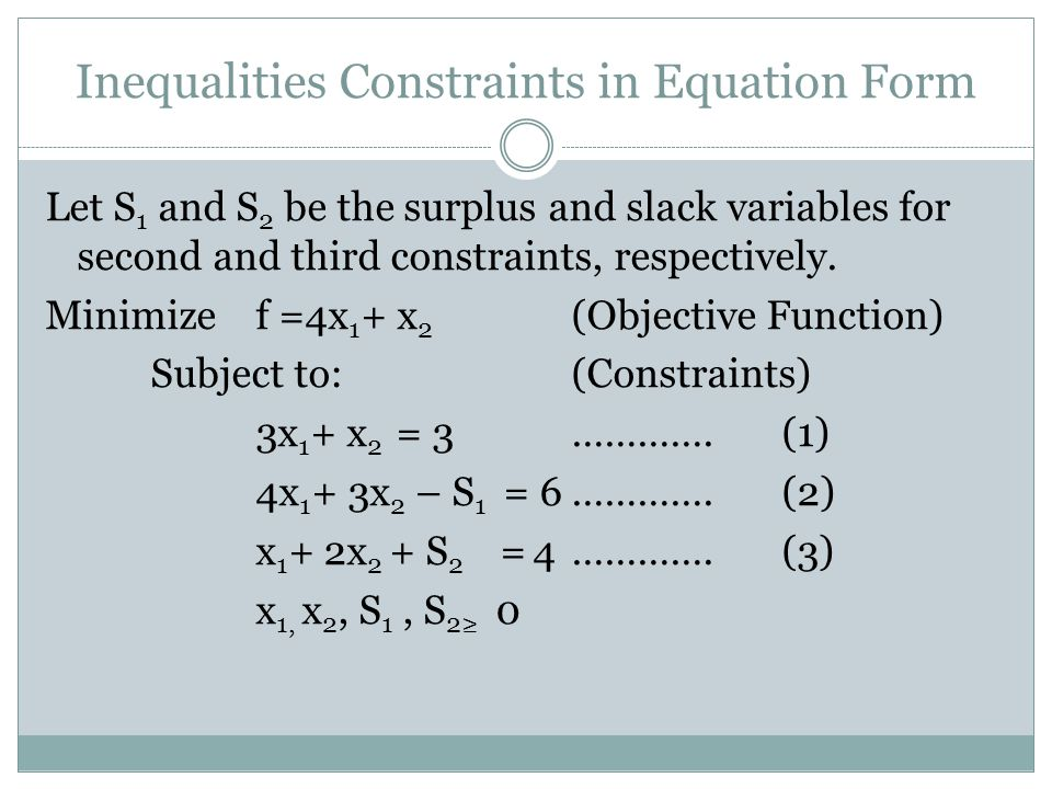 Inequalities Constraints in Equation Form