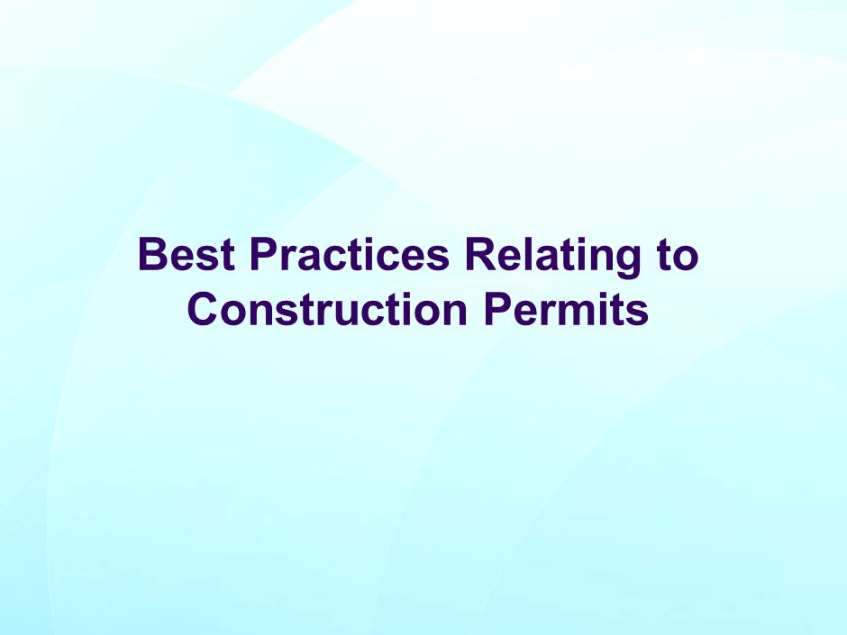 Best Practices Relating to Construction Permits