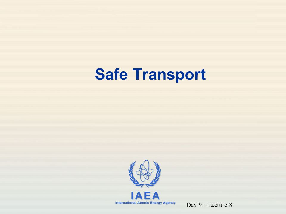 Safe Transport Day 9 – Lecture 8