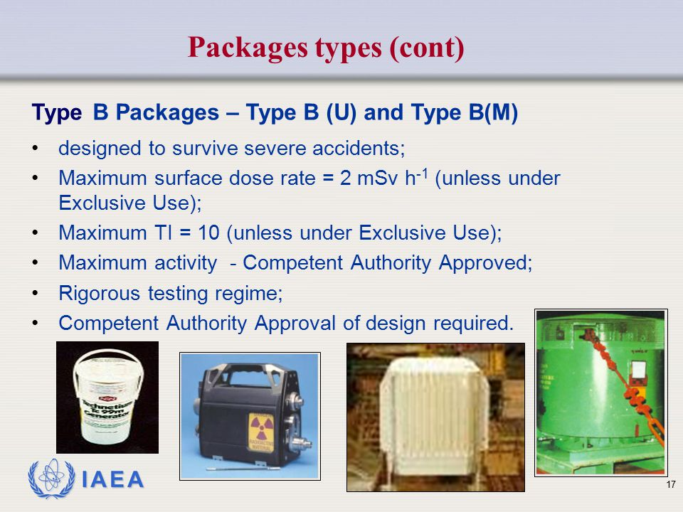 Packages types (cont) Type B Packages – Type B (U) and Type B(M)