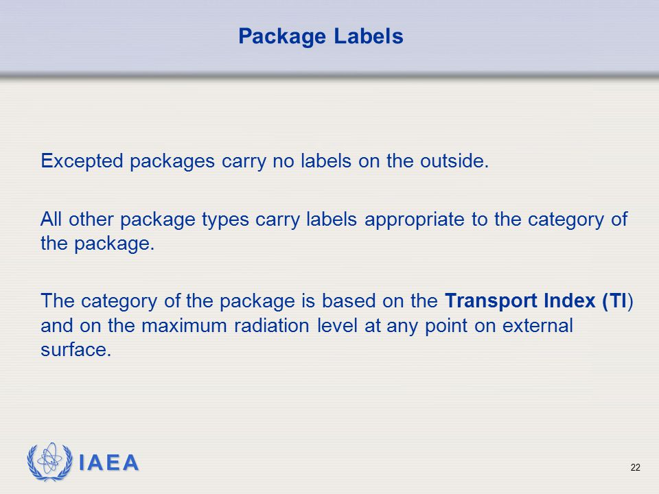 Package Labels Excepted packages carry no labels on the outside.