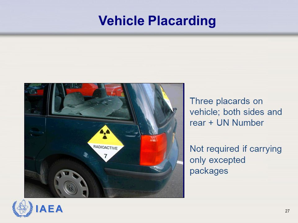 Vehicle Placarding Three placards on vehicle; both sides and rear + UN Number. Not required if carrying only excepted packages.