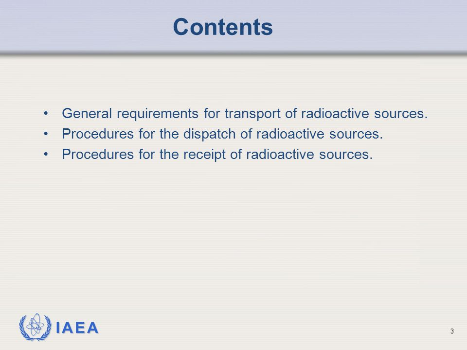 Contents General requirements for transport of radioactive sources.